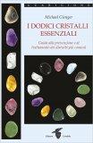 I Dodici Cristalli Essenziali — Libro