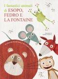 I Fantastici Animali di Esopo, Fedro e la Fontaine - Libro