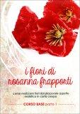 I Fiori di Rosanna Frapporti - Corso Base - Parte 1  - DVD