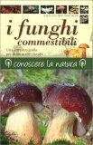 I Funghi Commestibili - Libro