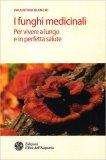 I Funghi Medicinali - Libro
