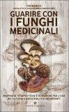 Guarire con i Funghi Medicinali
