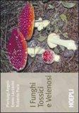 I Funghi Tossici e Velenosi
