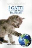 I Gatti - Tutte le Razze del Mondo