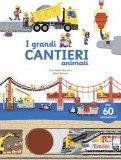 I Grandi Cantieri Animati  - Libro
