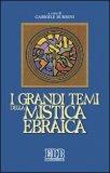 I Grandi Temi della Mistica Ebraica  - Libro
