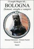 I Luoghi Magici di... Bologna - Vol. 3
