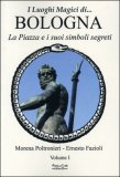 I Luoghi Magici di... Bologna - Vol I