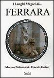 I Luoghi Magici di...Ferrara