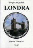 I Luoghi Magici di...Londra — Libro