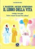 I Maestri Ascesi scrivono il Libro della Vita - Primo Volume - Libro