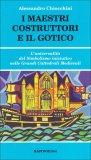 I Maestri Costruttori e il Gotico  - Libro