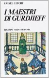 I Maestri di Gurdjieff — Libro
