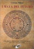 I Maya del Futuro — Manuali per la divinazione