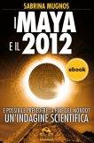 eBook - I Maya e il 2012 - PDF