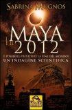 I Maya e il 2012 - Vecchia Edizione  - Libro