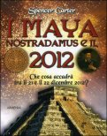 I Maya, Nostradamus e il 2012