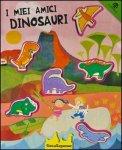 I Miei Amici Dinosauri   - Libro