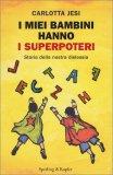 I miei Bambini hanno i Superpoteri - Libro