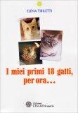 I miei Primi 18 Gatti, per ora... - Libro