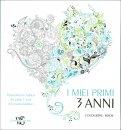 I Miei Primi 3 Anni - Maschio - Colouring Book - Libro