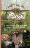 I Mille Usi dei Funghi  - Libro