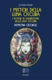 I Misteri della Luna Oscura - Libro