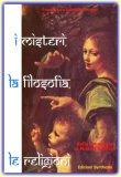 I Misteri, La Filosofia, Le Religioni Dalla Creazione Ai Misteri Romani  - Libro