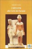 I Mitanni alla Corte dei Faraoni  - Libro