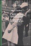 I NEURONI SPECCHIO Come capiamo ciò che fanno gli altri di Marco Iacoboni