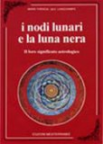 I Nodi Lunari e la Luna Nera — Manuali per la divinazione