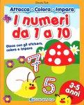 I Numeri da 1 a 10 - Attacca, Colora, Impara - Libro