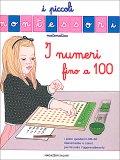 I Numeri fino a 100 - I Piccoli Montessori - Libro