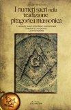 I Numeri Sacri nella Tradizione Pitagorica Massonica  - Libro