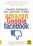 I Nuovi Sovrani del Nostro Tempo - Amazon, Google, Facebook - Libro