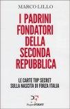 I Padrini Fondatori della Seconda Repubblica - Libro