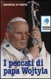 I Peccati di Papa Wojtyla
