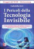 I Pericoli della Tecnologia Invisibile - Libro