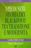 I Piedi Neri - Storia dei Blackfoot tra Tradizione e Modernità  - Libro