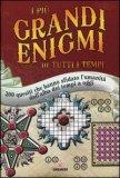 I Più Grandi Enigmi di Tutti i Tempi  - Libro