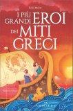 I Più Grandi Eroi dei Miti Greci - Libro
