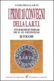 I Primi 10 Convegni della L.A.R.T.I -  Volume III