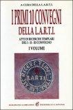 I Primi 10 Convegni della L.A.R.T.I - Vol. I