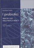 I Probiotici - Principi e Uso nella Pratica Medica - Libro