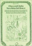 I Racconti della Vecchina del Bosco  - Libro