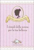 I Rimedi della Nonna per la tua Bellezza - Libro