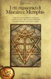 I Riti Massonici di Misraïm e Memphis  - Libro