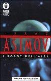 I ROBOT DELL'ALBA di Isaac Asimov