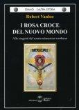 I Rosa Croce del Nuovo Mondo  - Libro