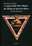 I Segni della Dea Madre da Malta al Deserto Libico  - Libro
